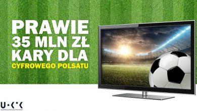 Photo of Cyfrowy Polsat utrudniał oglądanie meczów podczas Euro 2016. Zapłaci 35 mln zł kary