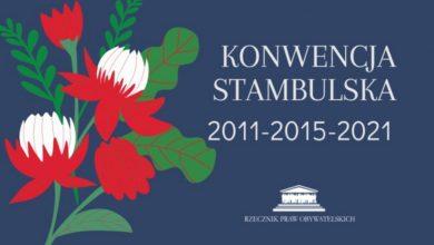 Photo of Dziesiąta rocznica Konwencji stambulskiej. Każdy człowiek ma prawo do życia, wolności i bezpieczeństwa